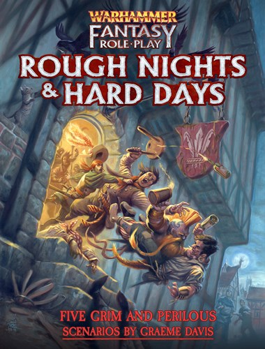 Warhammer Fantasy RPG: 4th Edition Rough Nights And Hard Days